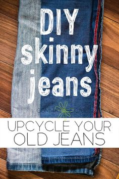 Upcycle old jeans into skinny jeans- I just did this, and it was so easy!!