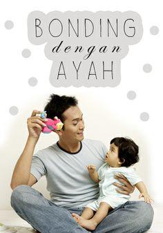 Bonding dengan Ayah :: Bonding with Dad