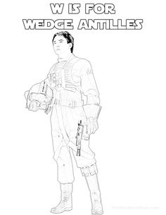 W is for Wedge Antilles in the Star Wars Alphabet Coloring Pages Wedge Antilles, Tribal Warrior, Star Wars Love, Letter W, Alphabet Coloring Pages, Rebel Alliance, Star Wars Party, Star Wars Rebels, Warrior Princess
