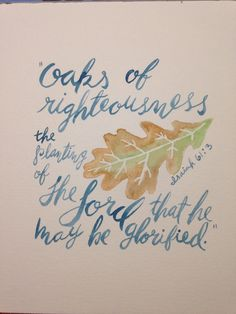 Oaks of righteousness Isaiah 61:3 original watercolor Etsy shop https://www.etsy.com/listing/258385103/oaks-of-righteousness-isaiah-613