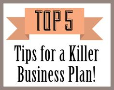 Top 5 Tips for a Killer Business Plan