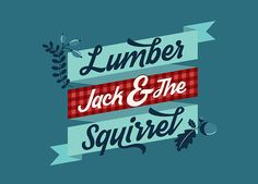 Lumberjack and Squirrel on Behance
