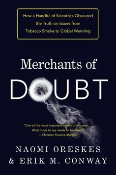 Download Merchants of Doubt: How a Handful of Scientists Obscured the Truth on Issues from Tobacco Smoke to Global Warming [Paperback] [2011] (Author) Naomi Oreskes Erik M. M. Conway ebook free