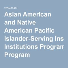 Asian American and Native American Pacific Islander-Serving Institutions Program