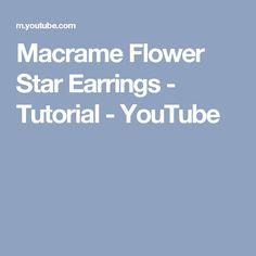 Macrame Flower Star Earrings - Tutorial - YouTube
