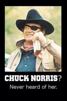 The Duke,don't get me wrong I like me some Chuck, but I grew up on the Duke