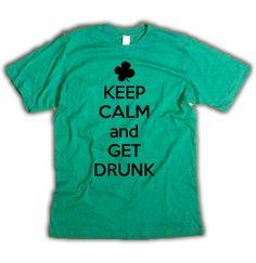 #keepcalm #getdrunk #drinking #drunk #letsgetdrunk #kissmeimdrunk #drinkon #stpaddysday #stpattysday #clover #shamrock #stpatricksday #green #tshirt Keep Calm And Get Drunk shirt. $14.99, via Etsy.