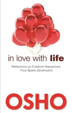 """Read """"In Love with Life Reflections on Friedrich Nietzsche's Thus Spake Zarathustra"""" by Osho available from Rakuten Kobo. In his preface to Ecce Homo, Friedrich Nietzsche says this: """"With [Thus Spoke Zarathustra] I have given mankind the grea. Book Of Life, The Book, Osho Books, The Darkest Minds Series, Marriage Material, French Quotes, Spanish Quotes, New Beginning Quotes, Mr Wonderful"""