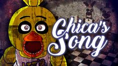 "CHICA'S SONG By iTownGamePlay - ""La Canción de Chica de Five Nights at F..."