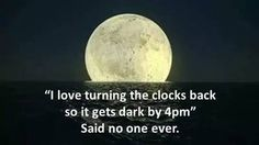 Always thinking of my buddy Steve H. once we are ready to change clocks. Always thinking of my buddy Steve H. once we are ready to change clocks. Clocks Go Back, Daylight Saving Time Ends, Daylight Savings Time, Fall Back Time Change, My Buddy, Think Of Me, Happy Fall, Funny Pictures, Quotes