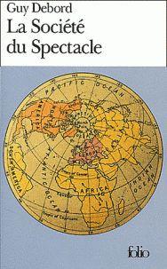 Guy Debord - La société du spectacle. - Agrandir l'image