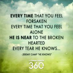 Lyrics from Jeremy Camp's song, He Knows Christian Music Lyrics, Christian Singers, Christian Life, Christian Quotes, Worship Songs, Praise And Worship, Jeremy Camp, Bible Verses, Bible Art