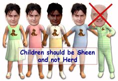"""A parody of the old saying """"Children should be seen and not heard."""" (Key words: Charlie Sheen, Richard Herd)"""