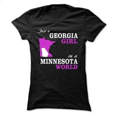 JUST A GEORGIA GIRL IN A MINNESOTA WORLD - #tumblr tee #maxi tee. I WANT THIS => https://www.sunfrog.com/States/JUST-A-GEORGIA-GIRL-IN-A-MINNESOTA-WORLD-59241977-Ladies.html?68278