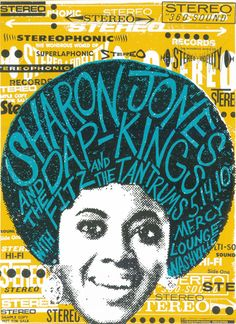SO AWESOME LIVE I LOVED EVERY MINUTE OF IT ....  Concert poster for Sharon Jones and the Dap Kings. Design by Print Mafia. (via @Andrea Pippins)