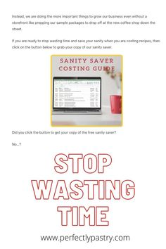 By not grabbing the sanity saver to help you save time in your business, you are literally wasting money.How…?Let me ask you this. How much time are you spending searching, finding, and costing your ingredient? 45-60 minutes a recipe?I know probably way more than that but let's look at the brighter side.How much do you make an hour?Why? Why even waste that money? Why waste the time? Especially when there is a simple solution for free. Small Bakery, Stop Wasting Time, Baking Business, Home Bakery, Business Money, Beautiful Wedding Cakes, Store Fronts, Save Yourself, Helping Others