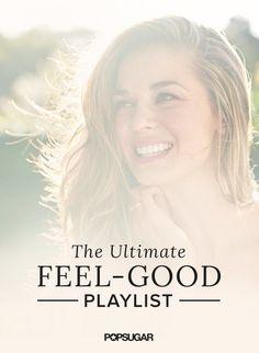The Ultimate Feel-Good Playlist