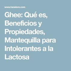 Ghee: Qué es, Beneficios y Propiedades, Mantequilla para Intolerantes a la Lactosa