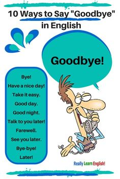 10 Ways to Say Goodbye in English (formal and informal) - Chesapeake College Adult Ed. offers free classes on the Eastern Shore of MD to help you earn your GED - H. Diploma or Learn English (ESL) . For GED classes contact Danielle Thomas 410 English Fun, English Idioms, English Phrases, English Writing, English Study, English Words, English Lessons, English Vocabulary, English Grammar