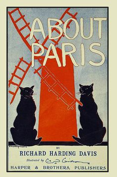 All About Paris, by Richard Harding Davis, Illustrated by OD Gibson.  Poster by Edward Penfield, 1895.