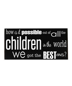 Take a look at this Black & White Best Children Wall Art by Vinyl Crafts on #zulily today!