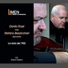 CD - Danilo Rossi (viola), Stefano Bezziccheri (piano) - [La viola del '900] --- iTunes --- Amazon ---