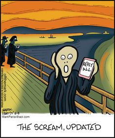 funny...the scream--just say no to reply all.