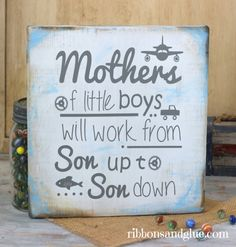 DIY Mothers of Little Boys Sign