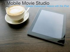 Excellent resource! A Mobile Movie Studio: Create Classroom Videos with the iPad, by @Bill Selak