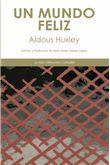 """Un mundo feliz es posiblemente la novela más leída de Huxley, y su influencia es evidente tanto en buena parte de la novela de ciencia ficción de calidad como en las novelas filosóficas. Presenta un mundo en el que el Estado controla hasta el más mínimo detalle de la vida de los individuos, a los que mantiene en una ignorancia, producto de un depurado """"lavado de cerebro""""."""