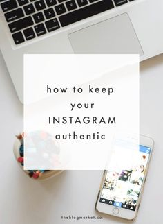 How to Keep Your Instagram Authentic | The Blog Market. #Social #Media #Marketing