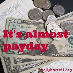 It's almost payday.  When you feel like giving up, just remember these three words.  www.hollybarrett.org #ReclaimingaRedeemedLife #ThreeWordWednesday  #TellHisStory  #CoffeeForYourHeart