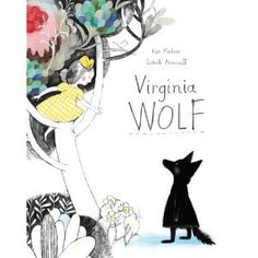 Virginia Wolf by Isabelle Arsenault, Kyo Maclear
