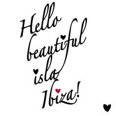 Hello beautiful isla Ibiza! :)