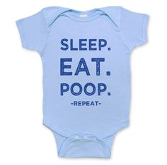Eat Sleep Poop - Childrens Clothing - Funny baby clothes - Funny Saying Bodysuit- Light blue Onesie. $15.00, via Etsy.
