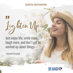 Lighten Up. Just enjoy life, smile more, laugh more, and don't get so worked up about things. Up Quotes, Find Quotes, Girly Quotes, Wall Quotes, Happy Quotes, Quotes To Live By, Kenneth Branagh, Positive Thoughts, Deep Thoughts