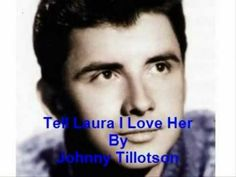 Tell Laura I Love Her - Johnny Tillotson