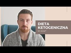Dieta ketogeniczna - jak zacząć? - YouTube Youtube, Keto Diet For Beginners, Youtubers