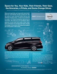 INNOVATION FOR FAMILY. INNOVATION FOR ALL. -THE NISSAN QUEST. Nissan Quest, Chrysler Pacifica, Sports Mom, Folded Up, Storage Solutions, Storage Spaces, Dream Cars, Innovation, Ads