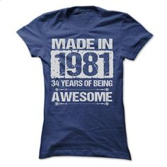 MADE IN 1981 - ST4 - #cool tee #disney tee. CHECK PRICE => https://www.sunfrog.com/LifeStyle/MADE-IN-1981--ST4-Ladies.html?68278