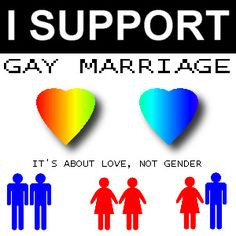 I Support gay marriage - it's about love, not gender