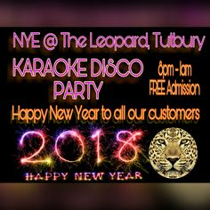 Join us on #NewYearsEve at #theleopardtutbury as we welcome #2018 AND celebrate #SadiesBirthday with a #NYE #Karaoke #Disco #Party! Admission is #FREE. #DoubleCelebration #HappyNewYear #PartyTime