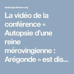 La vidéo de la conférence « Autopsie d'une reine mérovingienne : Arégonde » est disponible   ARULA