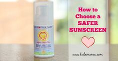 how to choose a safer sunscreen by www.kulamama.com