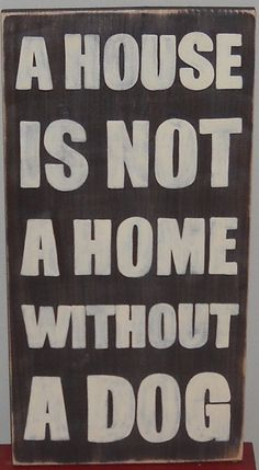 XL A House is Not Home Without a Dog Primitive Rustic Sign Plaque Wooden Canine Lover Gift U Pick Color. $54.95, via Etsy.