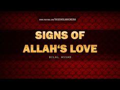 Signs Of Allah's Love - Beautiful Reminder - Bilal Assad - YouTube