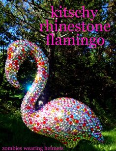 One plastic flamingo: $2   Four packs of adhesive gems: $8   Seeing the horrified, yet slightly jealous looks on your neighbour's faces...