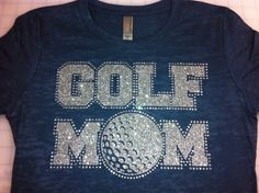 Rhinestone golf mom shirt - super cute and can be personalized with your name on the back.  Monogramthat.com