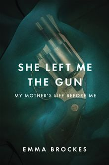 She Left Me the Gun - My Mother's Life Before Me by Emma Brockes. A chilling work of psychological suspense and forensic memoir, this #eBook is a tale of true transformation: the story of a young woman who reinvented herself so completely that her previous life seemed simply to vanish, and of a daughter who transcends her mother's fears and reclaims an abandoned past. Read it on #Kobo.