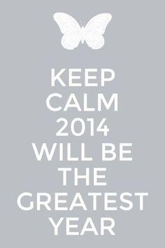 Keep calm its nearly 2014